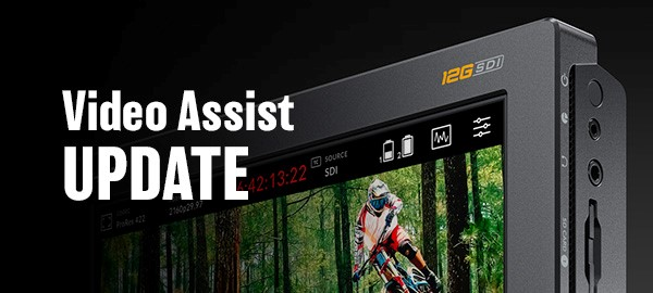 Tech Bulletin – Blackmagic Video Assist 3.1 Update