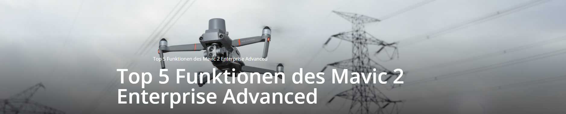 DJI Top 5 Funktionen des Mavic 2 Enterprise Advanced