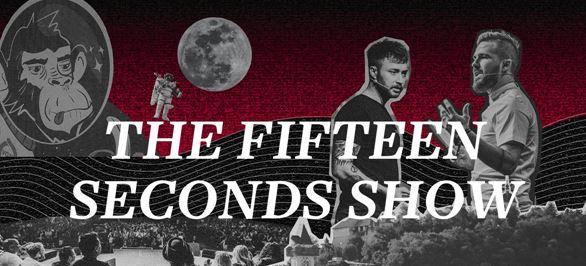 THE FIFTEEN SECONDS SHOW